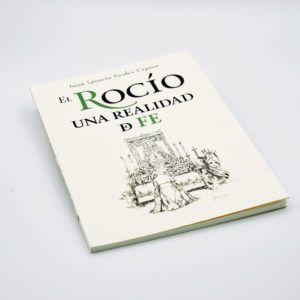 El Rocío, una realidad de fe. Breve resumen sobre los orígenes de la devoción a la Virgen del Rocío, historia y sus principales hitos.