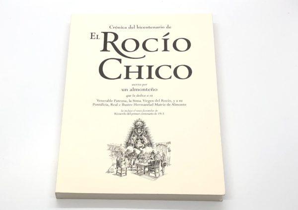La Crónica del Bicentenario de El Rocío Chico, celebrado en el año 2013, supuso un reto de enorme magnitud para la Hermandad Matriz de Almonte.
