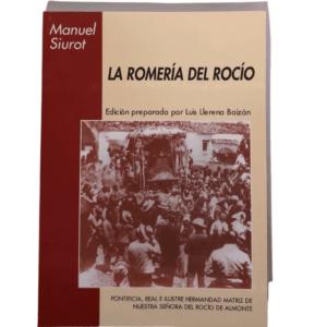 La Romería de Rocío, de Manuel Siurot Rodríguez, edición 2002 preparada por Luis Llerena Baizan. Escrita en 1918 para recaudar fondos para la Coronación, es una bella y completa descripción del desarrollo de la Romería.