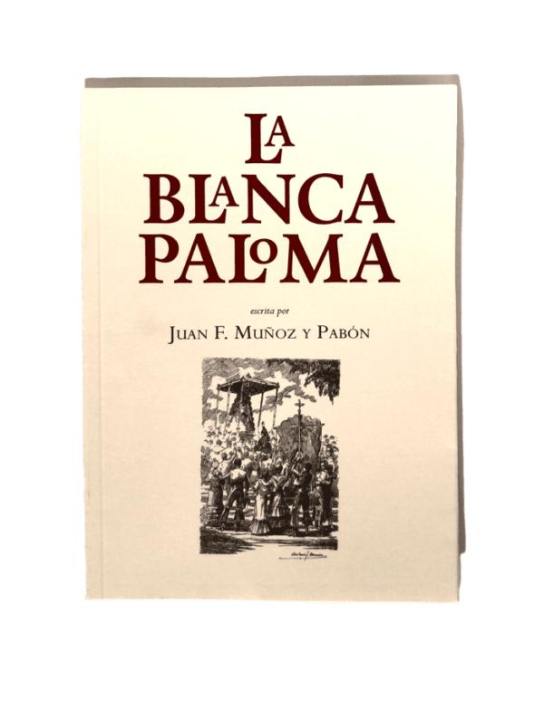 La Blanca Paloma. Una obra referencia para todos los rociero, crónica personal de la celebración de la coronación, donde en junio de 1919 cerca de 25.000 romeros se desplazaron a la aldea del Rocio.