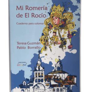 Mi Romería de El Rocío, cuaderno para colorear, donde aparecen unas breves reseñas históricas con distintas escenas singulares del Rocío.